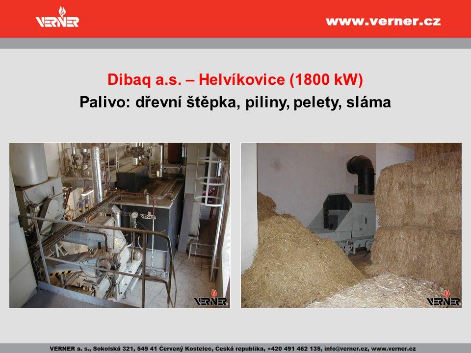 Dibaq a.s. – Helvíkovice (1800 kW) Palivo: dřevní štěpka, piliny, pelety, sláma