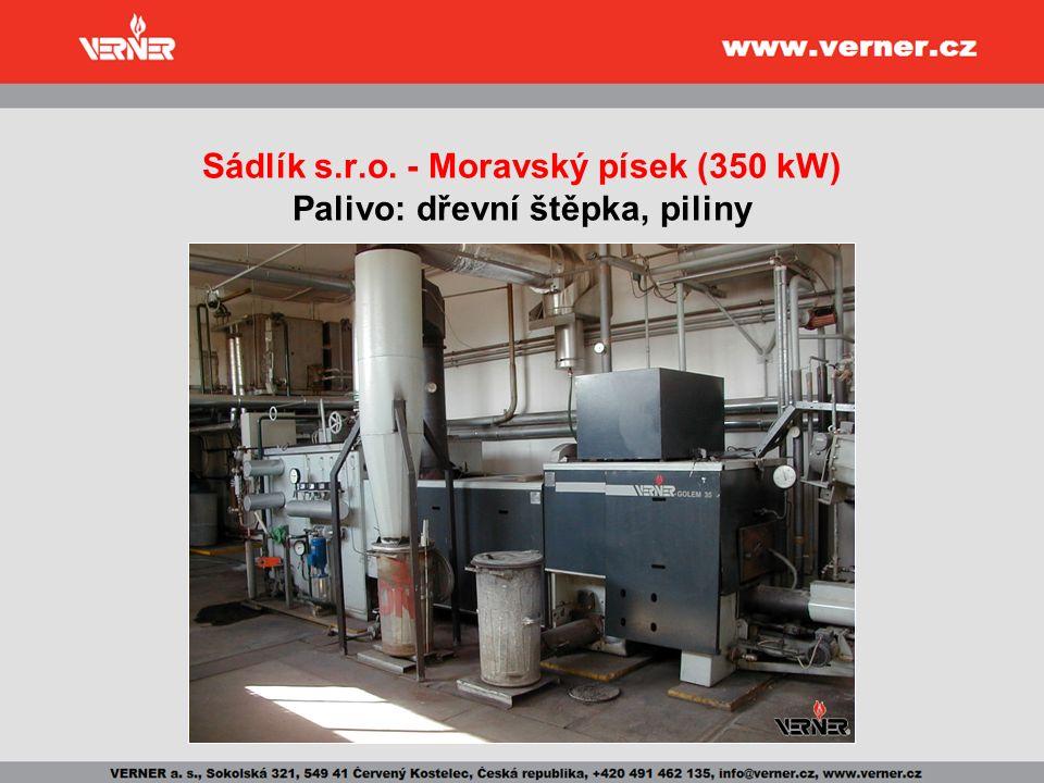 Sádlík s.r.o. - Moravský písek (350 kW) Palivo: dřevní štěpka, piliny