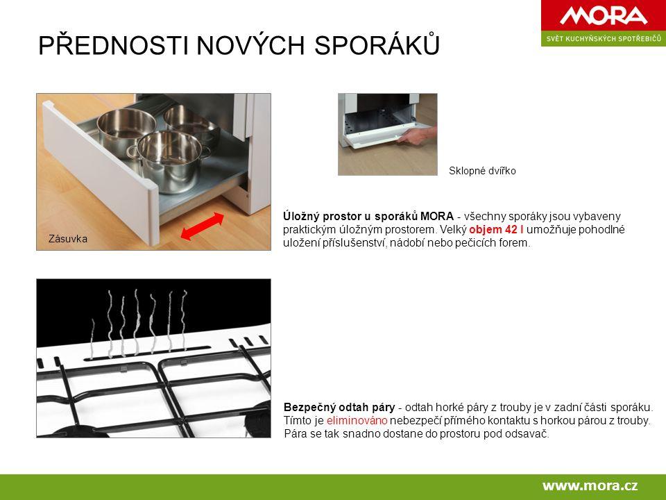 www.mora.cz PŘEDNOSTI NOVÝCH SPORÁKŮ Úložný prostor u sporáků MORA - všechny sporáky jsou vybaveny praktickým úložným prostorem.