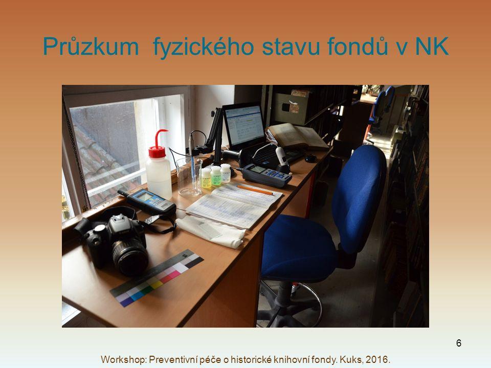 Průzkum fyzického stavu fondů v NK Workshop: Preventivní péče o historické knihovní fondy. Kuks, 2016. 6