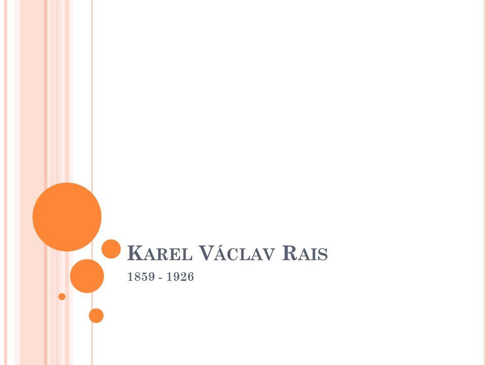 K AREL V ÁCLAV R AIS 1859 - 1926