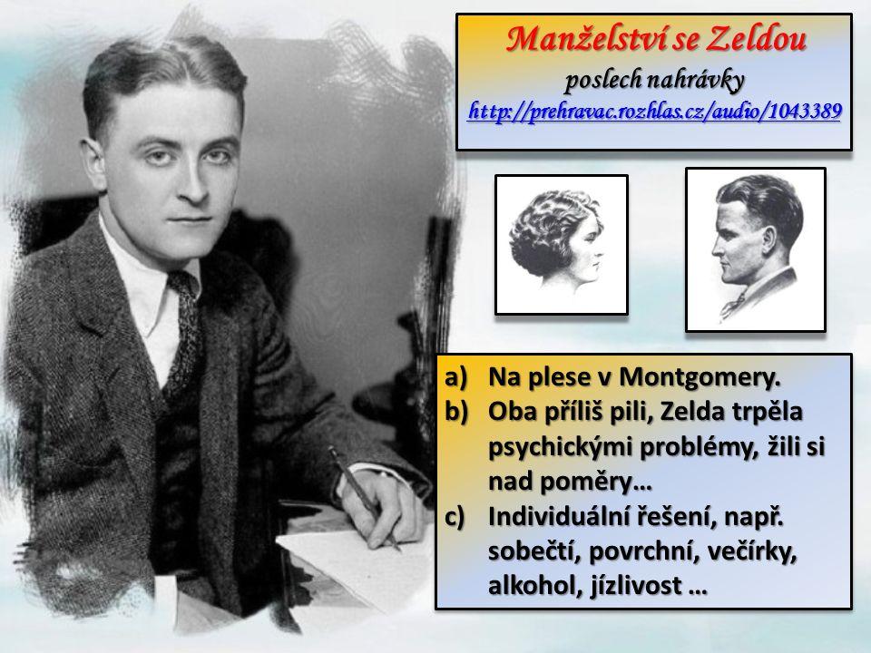 Manželství se Zeldou poslech nahrávky http://prehravac.rozhlas.cz/audio/1043389 http://prehravac.rozhlas.cz/audio/1043389 Manželství se Zeldou poslech nahrávky http://prehravac.rozhlas.cz/audio/1043389 http://prehravac.rozhlas.cz/audio/1043389 a)Na plese v Montgomery.