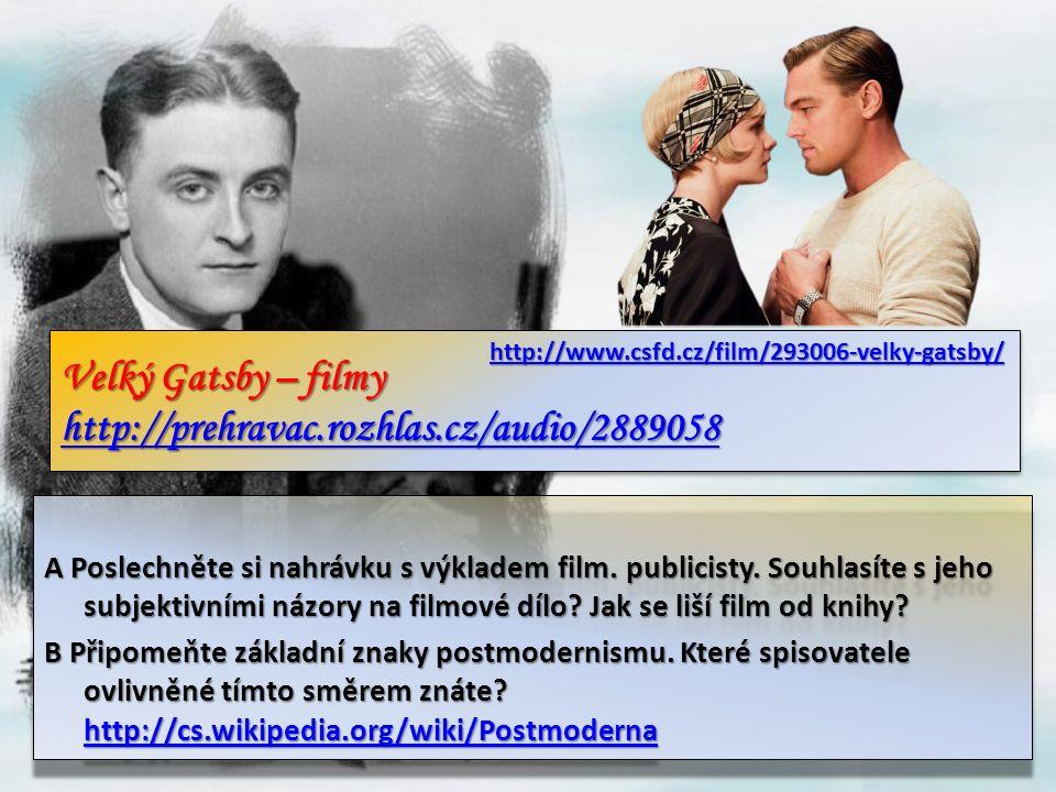 Velký Gatsby – filmy http://prehravac.rozhlas.cz/audio/2889058 http://prehravac.rozhlas.cz/audio/2889058 Velký Gatsby – filmy http://prehravac.rozhlas.cz/audio/2889058 http://prehravac.rozhlas.cz/audio/2889058 A Poslechněte si nahrávku s výkladem film.
