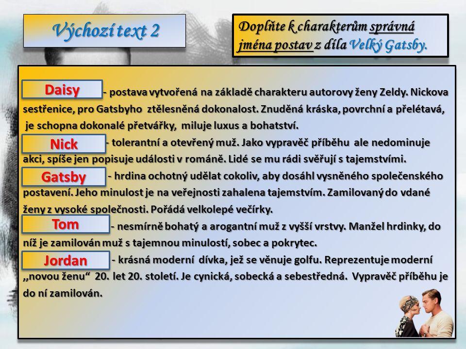 Výchozí text 2 ………………………. - postava vytvořená na základě charakteru autorovy ženy Zeldy.