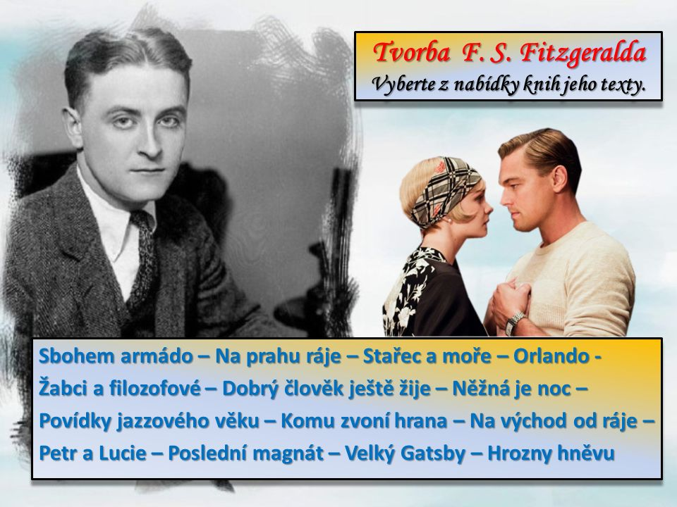 Tvorba F. S. Fitzgeralda Vyberte z nabídky knih jeho texty.