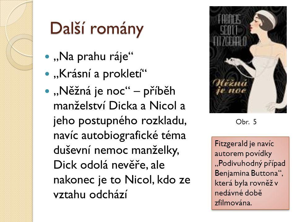 """Další romány """"Na prahu ráje"""" """"Krásní a prokletí"""" """"Něžná je noc"""" – příběh manželství Dicka a Nicol a jeho postupného rozkladu, navíc autobiografické té"""