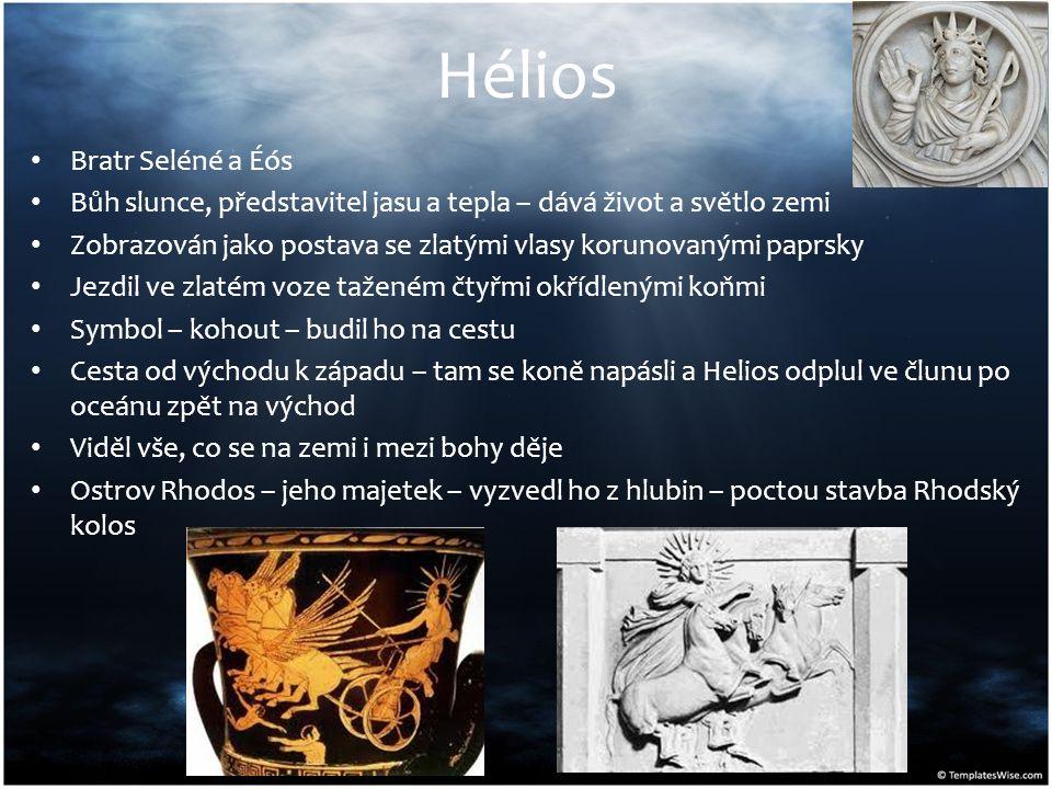 Hélios Bratr Seléné a Éós Bůh slunce, představitel jasu a tepla – dává život a světlo zemi Zobrazován jako postava se zlatými vlasy korunovanými paprs