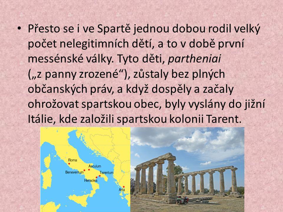 Přesto se i ve Spartě jednou dobou rodil velký počet nelegitimních dětí, a to v době první messénské války.