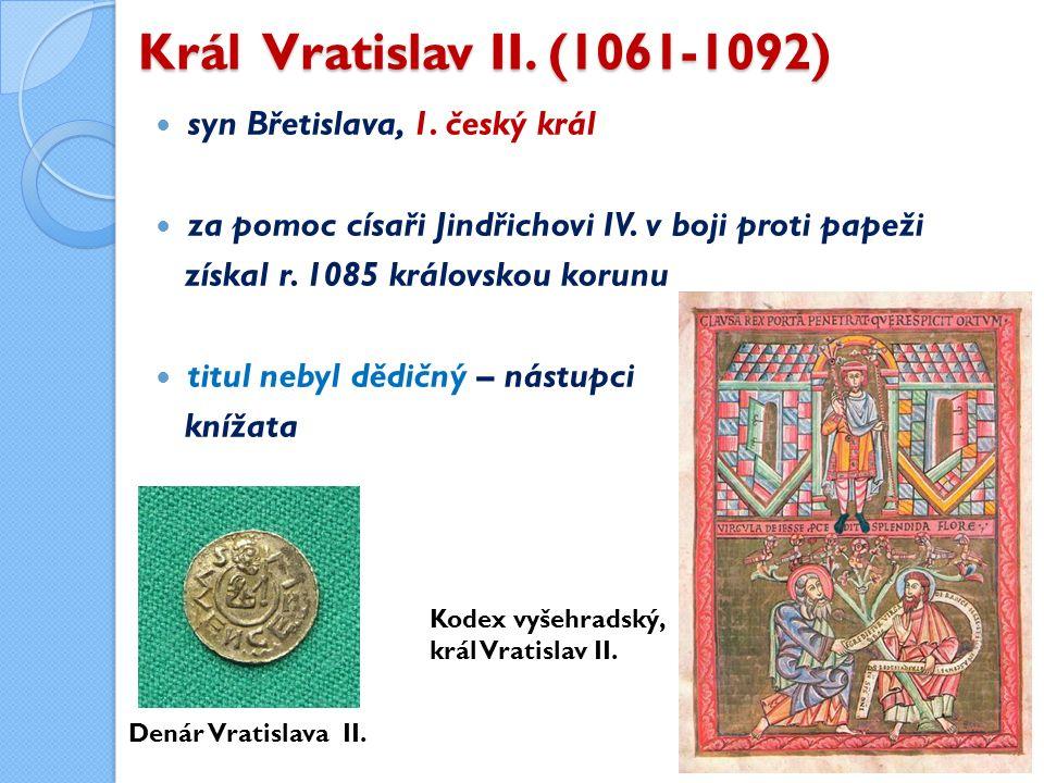 Král Vratislav II. (1061-1092) syn Břetislava, 1.