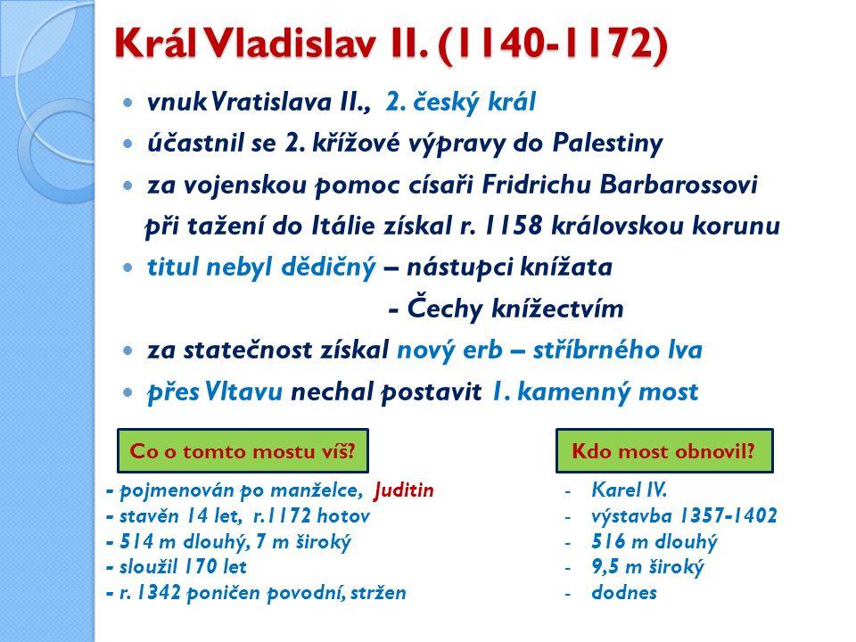 Král Vladislav II. (1140-1172) vnuk Vratislava II., 2.