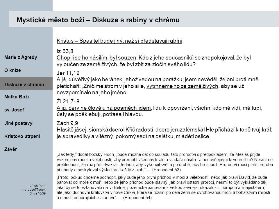 Matka Boží O knize 20.05.2011 ing.Josef Tuček Slide 10/39 Marie z Agredy sv.
