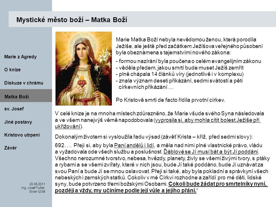 Matka Boží O knize 20.05.2011 ing.Josef Tuček Slide 12/39 Marie z Agredy sv.