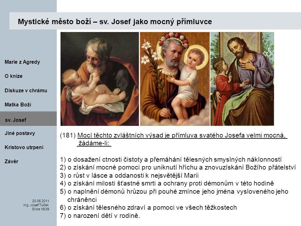Matka Boží O knize 20.05.2011 ing.Josef Tuček Slide 16/39 Marie z Agredy sv.