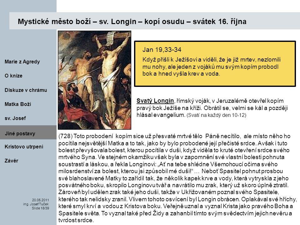 Matka Boží O knize 20.05.2011 ing.Josef Tuček Slide 18/39 Marie z Agredy sv.