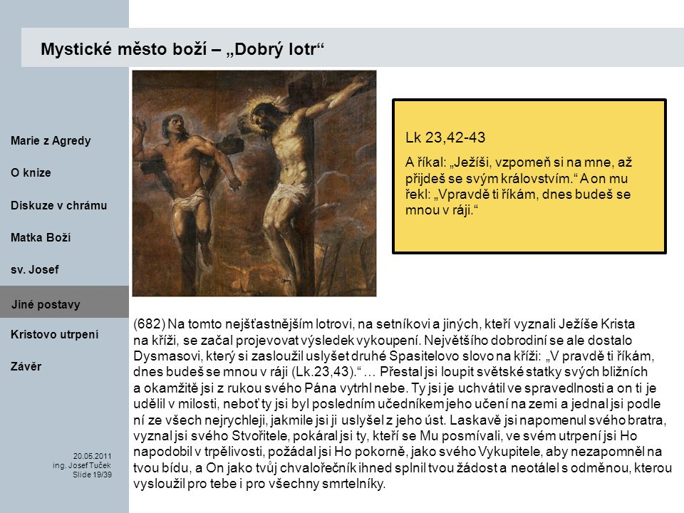 Matka Boží O knize 20.05.2011 ing.Josef Tuček Slide 19/39 Marie z Agredy sv.