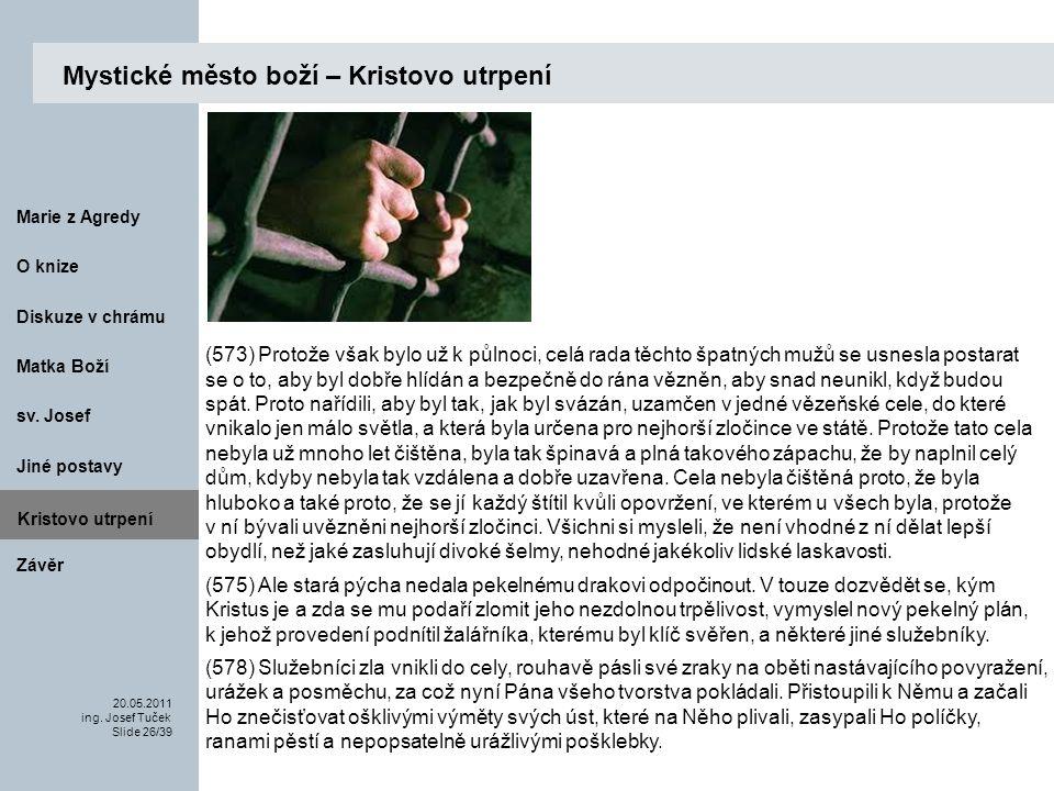 Matka Boží O knize 20.05.2011 ing.Josef Tuček Slide 26/39 Marie z Agredy sv.