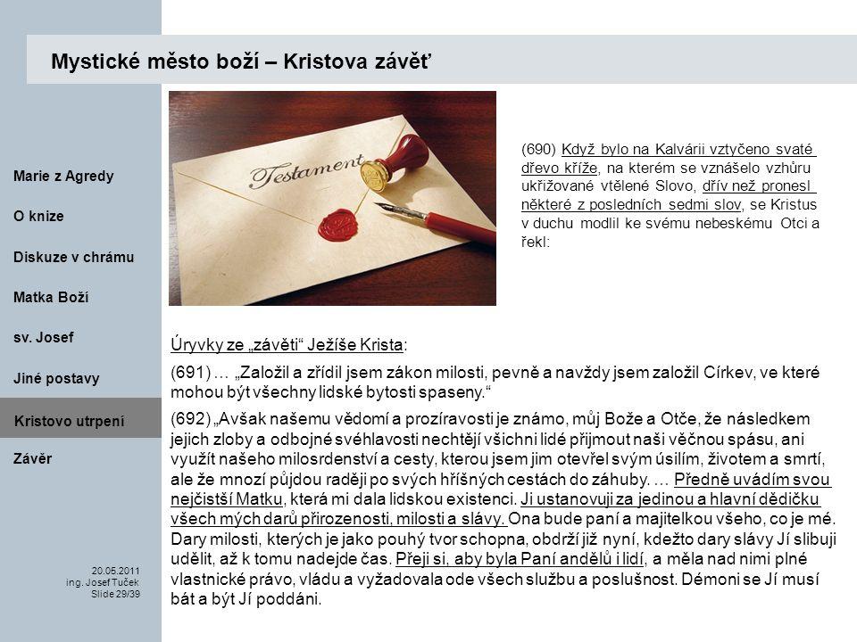 Matka Boží O knize 20.05.2011 ing.Josef Tuček Slide 29/39 Marie z Agredy sv.