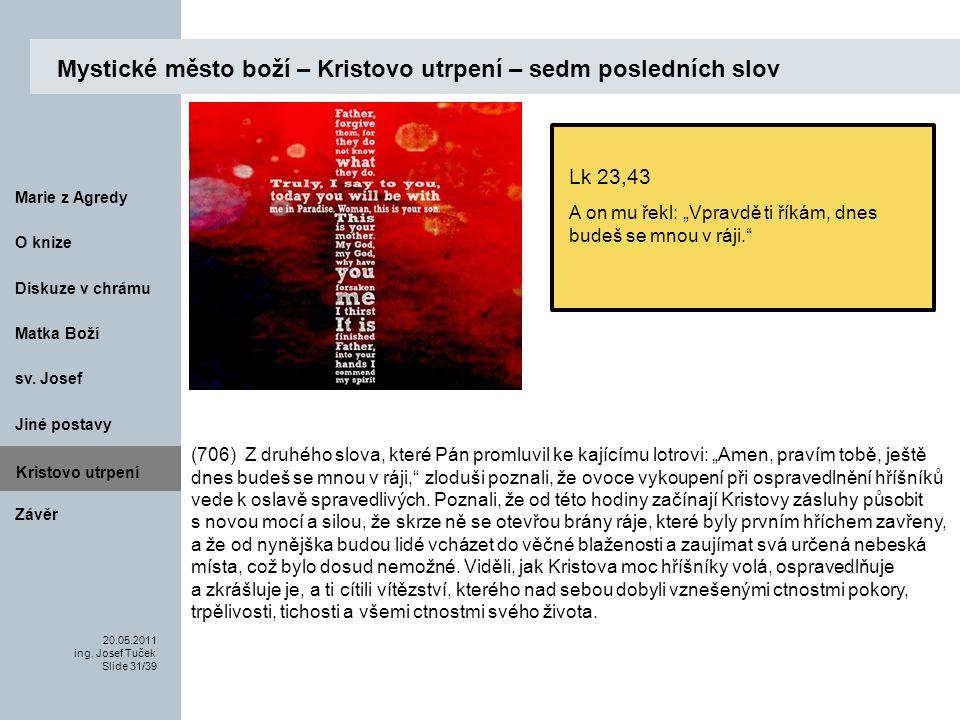 Matka Boží O knize 20.05.2011 ing.Josef Tuček Slide 31/39 Marie z Agredy sv.