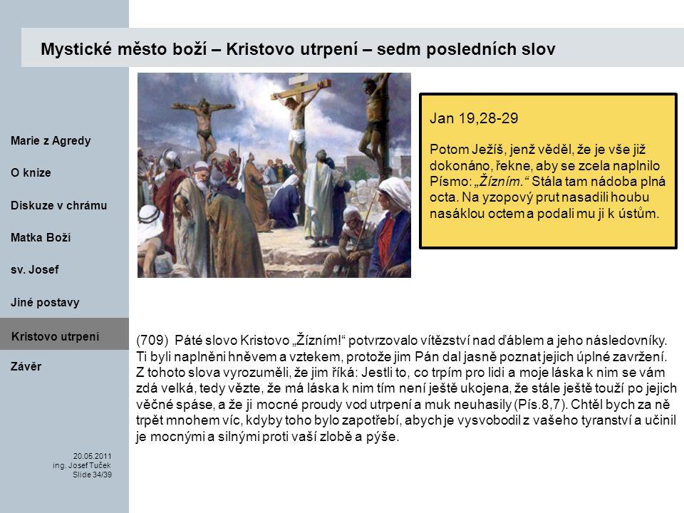 Matka Boží O knize 20.05.2011 ing.Josef Tuček Slide 34/39 Marie z Agredy sv.