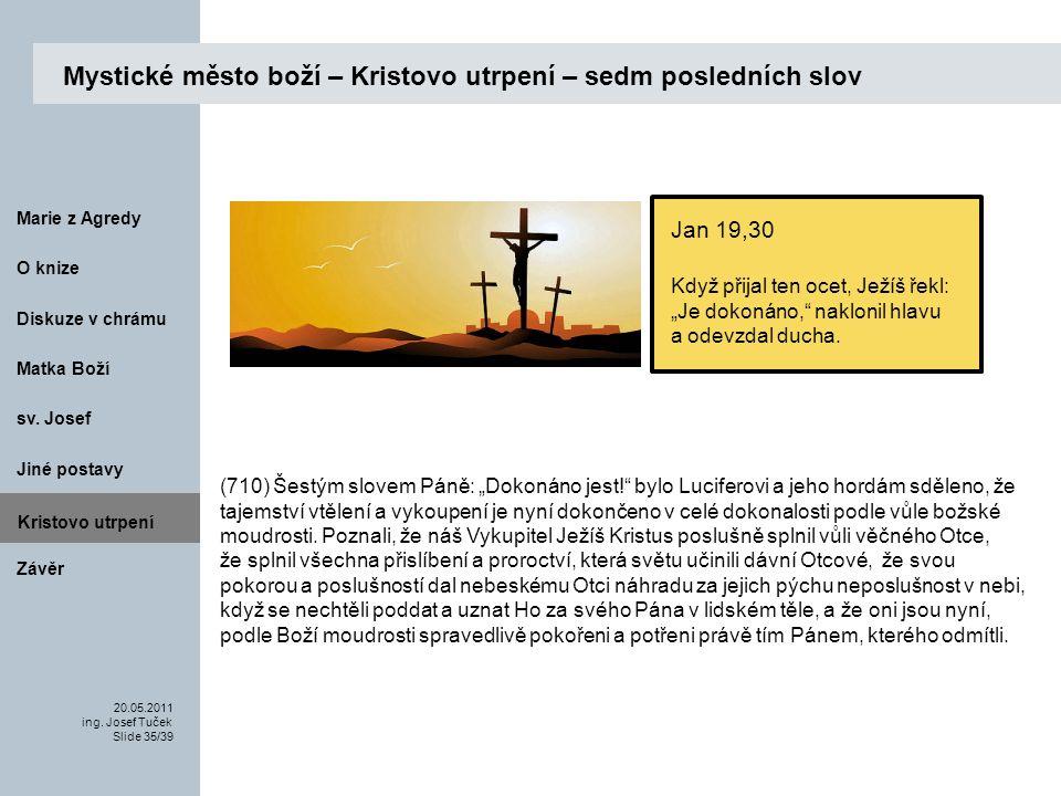 Matka Boží O knize 20.05.2011 ing.Josef Tuček Slide 35/39 Marie z Agredy sv.