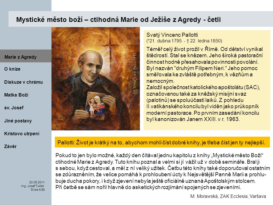 Matka Boží O knize 20.05.2011 ing.Josef Tuček Slide 4/39 Marie z Agredy sv.