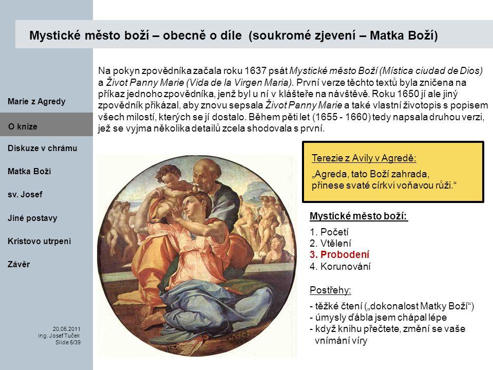 Matka Boží O knize 20.05.2011 ing.Josef Tuček Slide 36/39 Marie z Agredy sv.