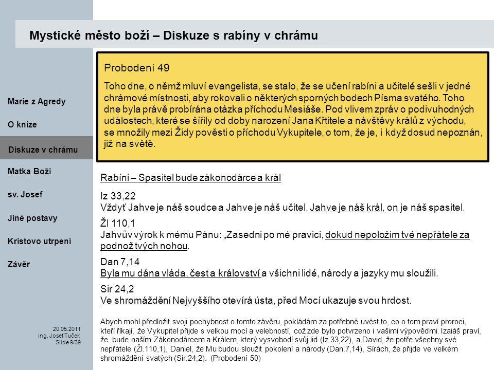 Matka Boží O knize 20.05.2011 ing.Josef Tuček Slide 20/39 Marie z Agredy sv.