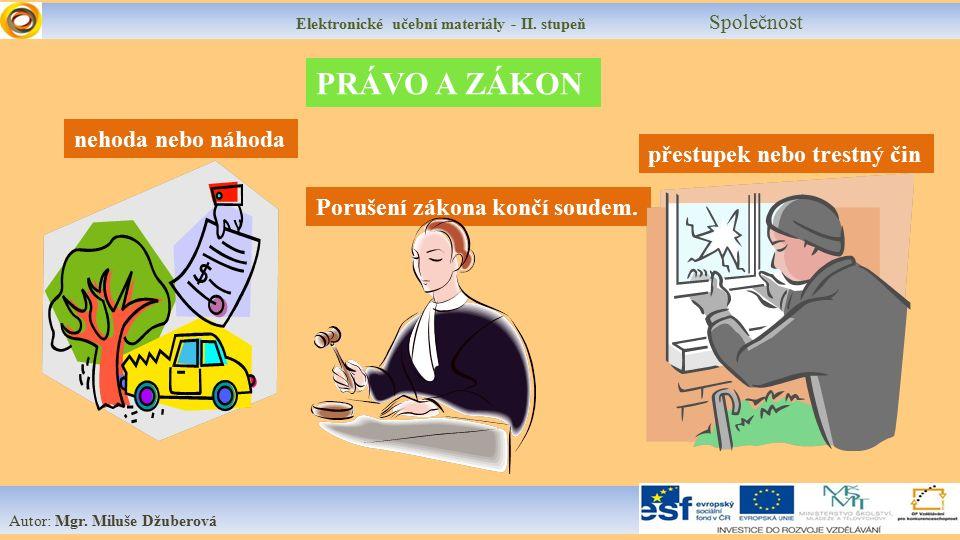 Elektronické učební materiály - II.stupeň Společnost Vidíš několik situací.