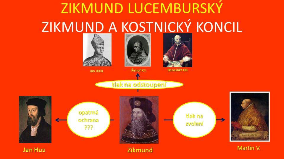 ZIKMUND LUCEMBURSKÝ ZIKMUND A KOSTNICKÝ KONCIL Jan XXIII.