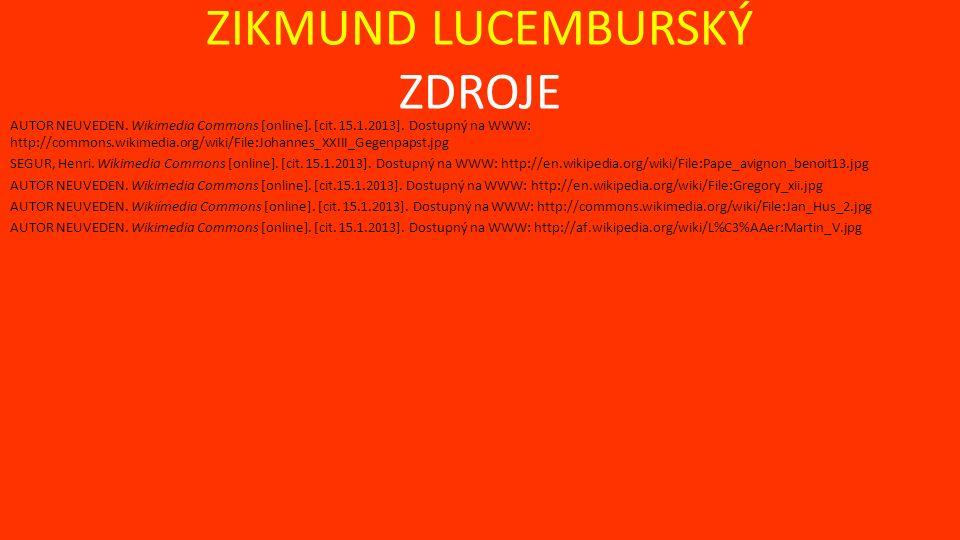 ZIKMUND LUCEMBURSKÝ ZDROJE AUTOR NEUVEDEN. Wikimedia Commons [online].