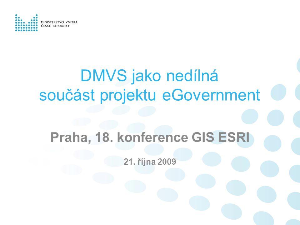 DMVS jako nedílná součást projektu eGovernment Praha, 18. konference GIS ESRI 21. října 2009