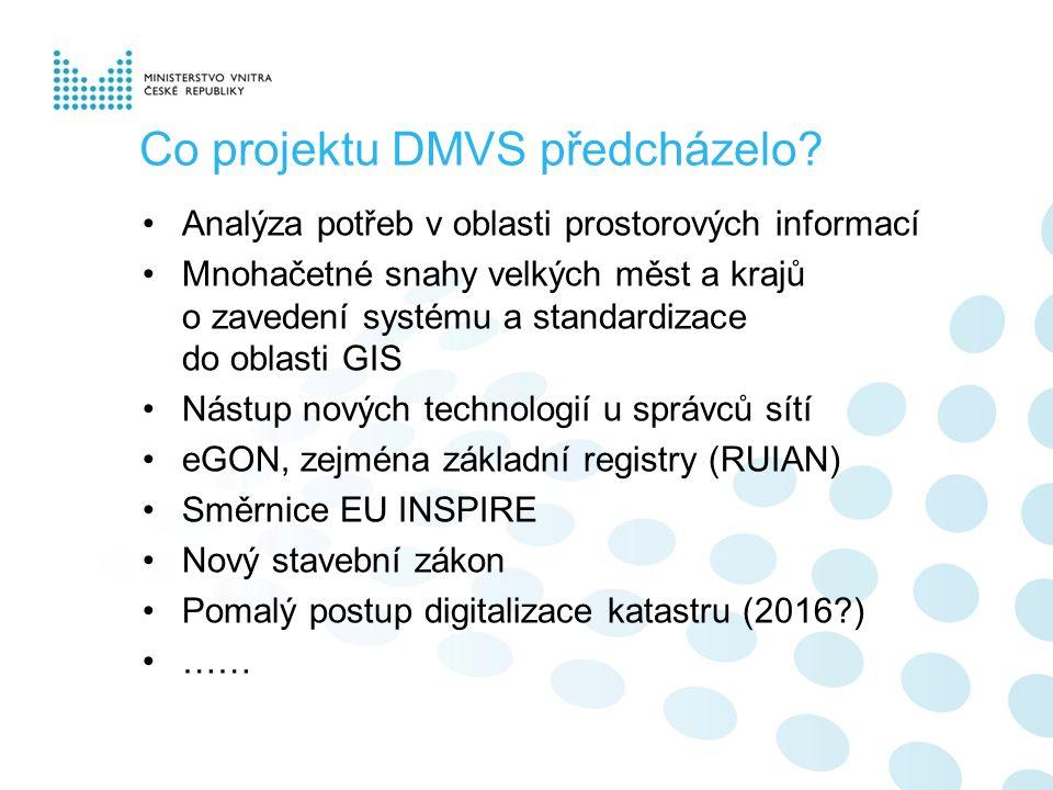 Co projektu DMVS předcházelo? Analýza potřeb v oblasti prostorových informací Mnohačetné snahy velkých měst a krajů o zavedení systému a standardizace