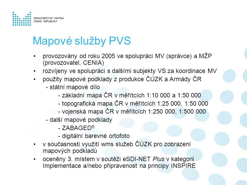 Mapové služby PVS provozovány od roku 2005 ve spolupráci MV (správce) a MŽP (provozovatel, CENIA) rozvíjeny ve spolupráci s dalšími subjekty VS za koo