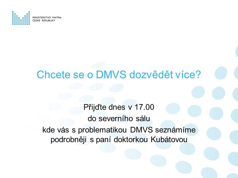 Chcete se o DMVS dozvědět více? Přijďte dnes v 17.00 do severního sálu kde vás s problematikou DMVS seznámíme podrobněji s paní doktorkou Kubátovou