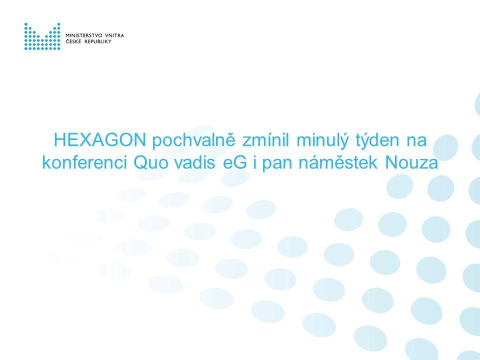 HEXAGON pochvalně zmínil minulý týden na konferenci Quo vadis eG i pan náměstek Nouza