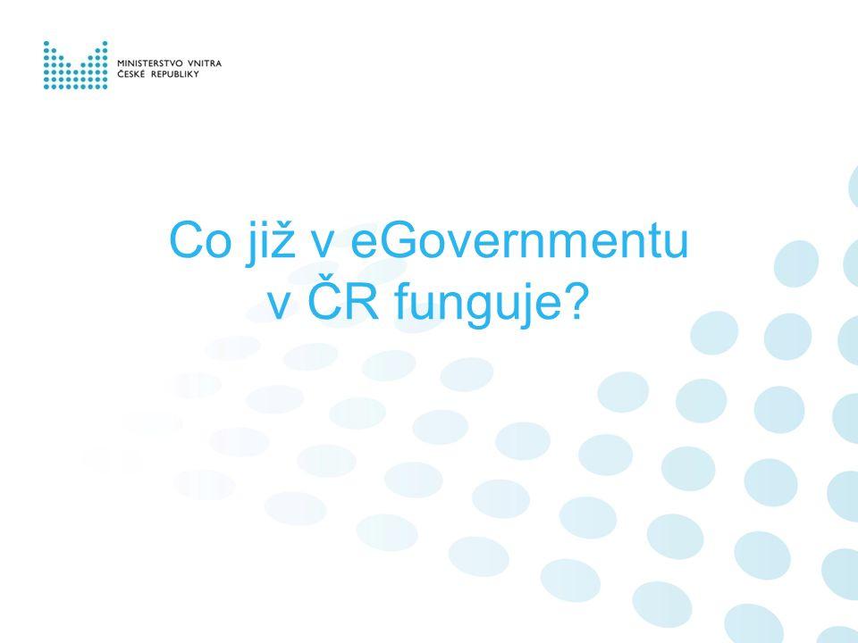 Co již v eGovernmentu v ČR funguje?