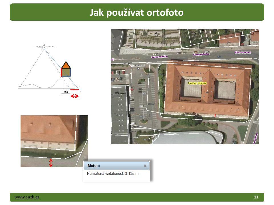 www.cuzk.cz11 Jak používat ortofoto