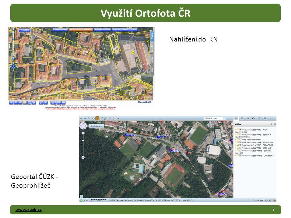 www.cuzk.cz7 Využití Ortofota ČR Nahlížení do KN Geportál ČÚZK - Geoprohlížeč