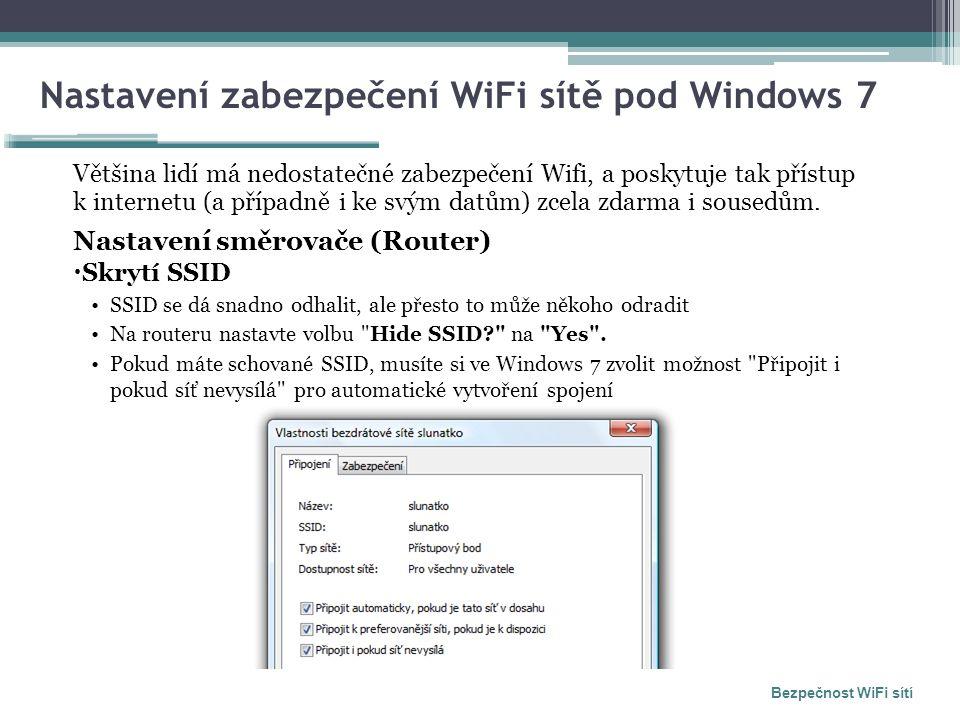 Nastavení zabezpečení WiFi sítě pod Windows 7 Většina lidí má nedostatečné zabezpečení Wifi, a poskytuje tak přístup k internetu (a případně i ke svým