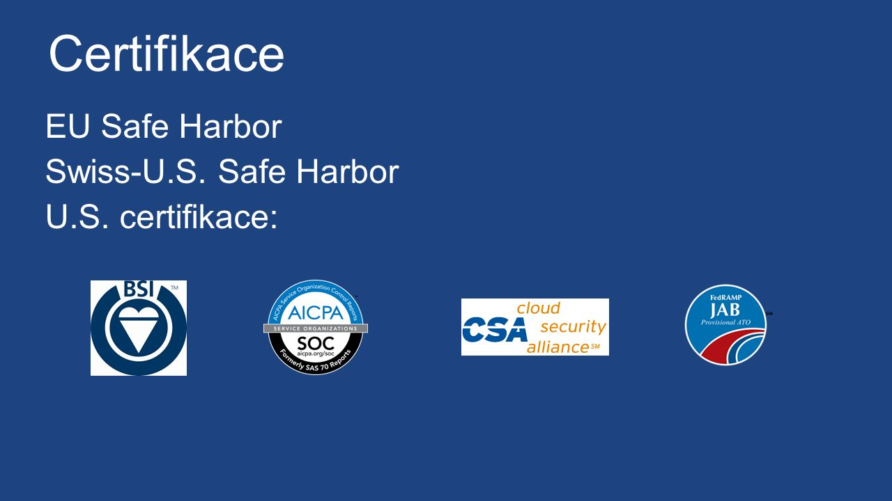 Certifikace EU Safe Harbor Swiss-U.S. Safe Harbor U.S. certifikace: