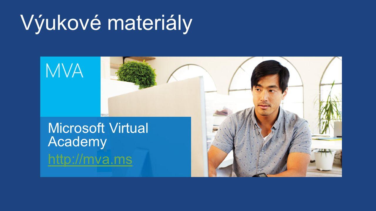 Výukové materiály Microsoft Virtual Academy http://mva.ms