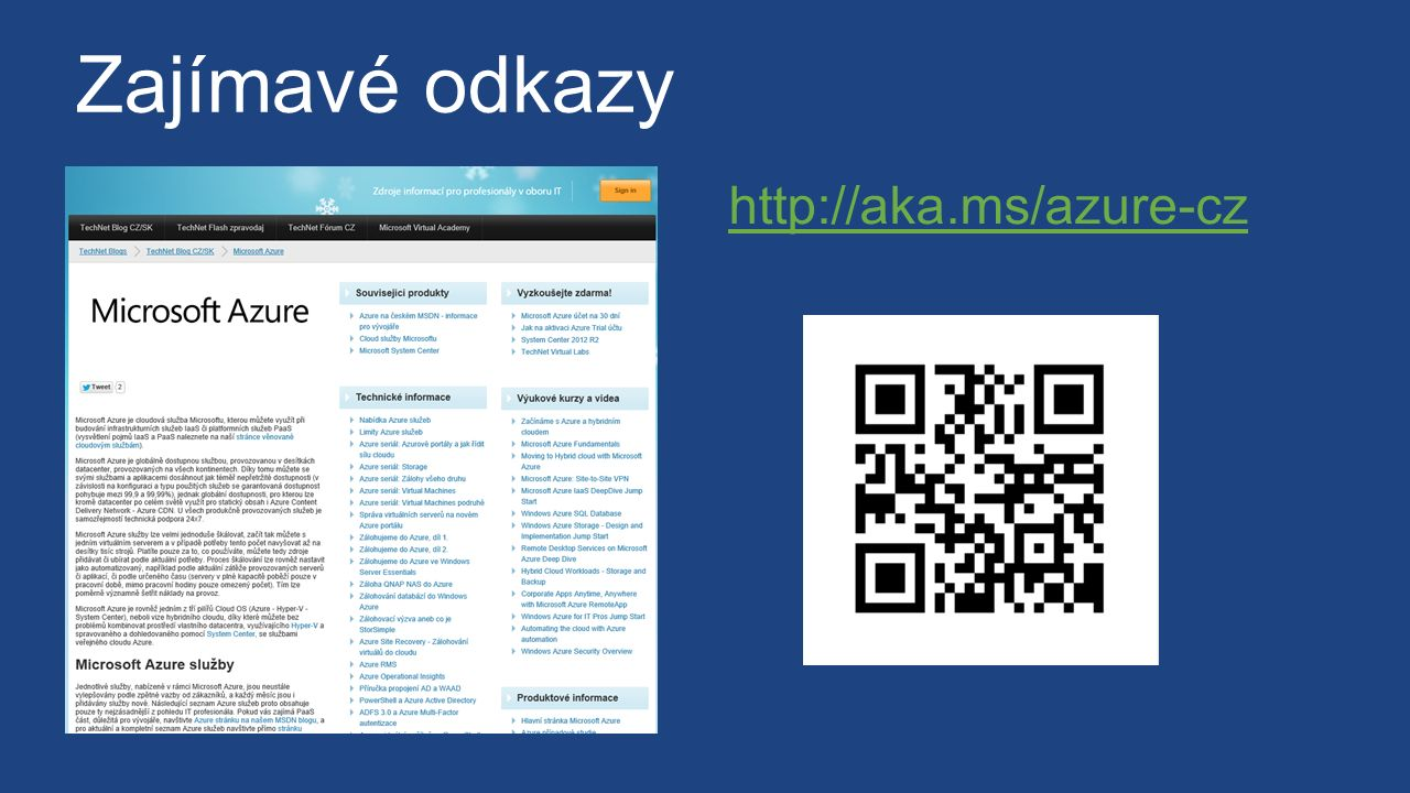 Zajímavé odkazy http://aka.ms/azure-cz