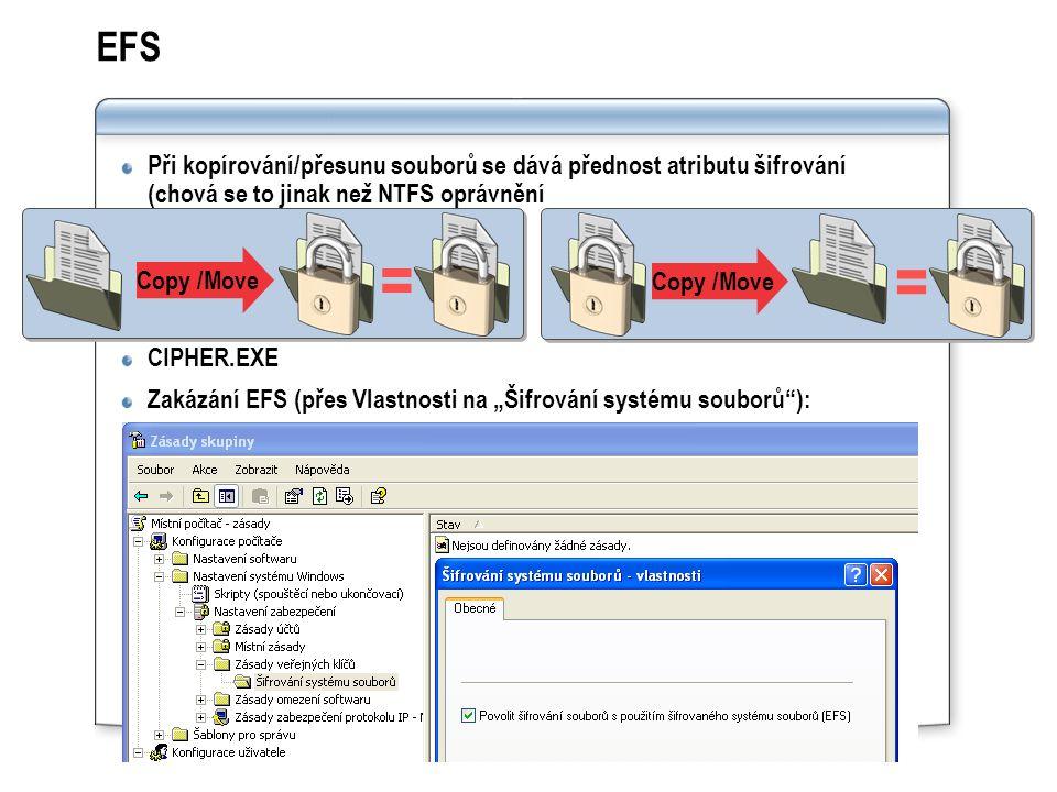 """EFS Při kopírování/přesunu souborů se dává přednost atributu šifrování (chová se to jinak než NTFS oprávnění CIPHER.EXE Zakázání EFS (přes Vlastnosti na """"Šifrování systému souborů ): Copy /Move = ="""
