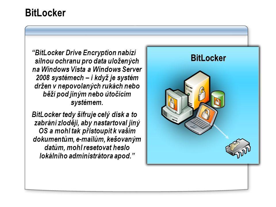 BitLocker Drive Encryption nabízí silnou ochranu pro data uložených na Windows Vista a Windows Server 2008 systémech – i když je systém držen v nepovolaných rukách nebo běží pod jiným nebo útočícím systémem.