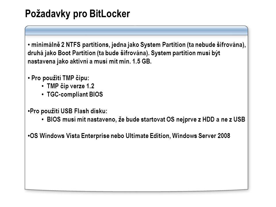 Požadavky pro BitLocker minimálně 2 NTFS partitions, jedna jako System Partition (ta nebude šifrována), druhá jako Boot Partition (ta bude šifrována).