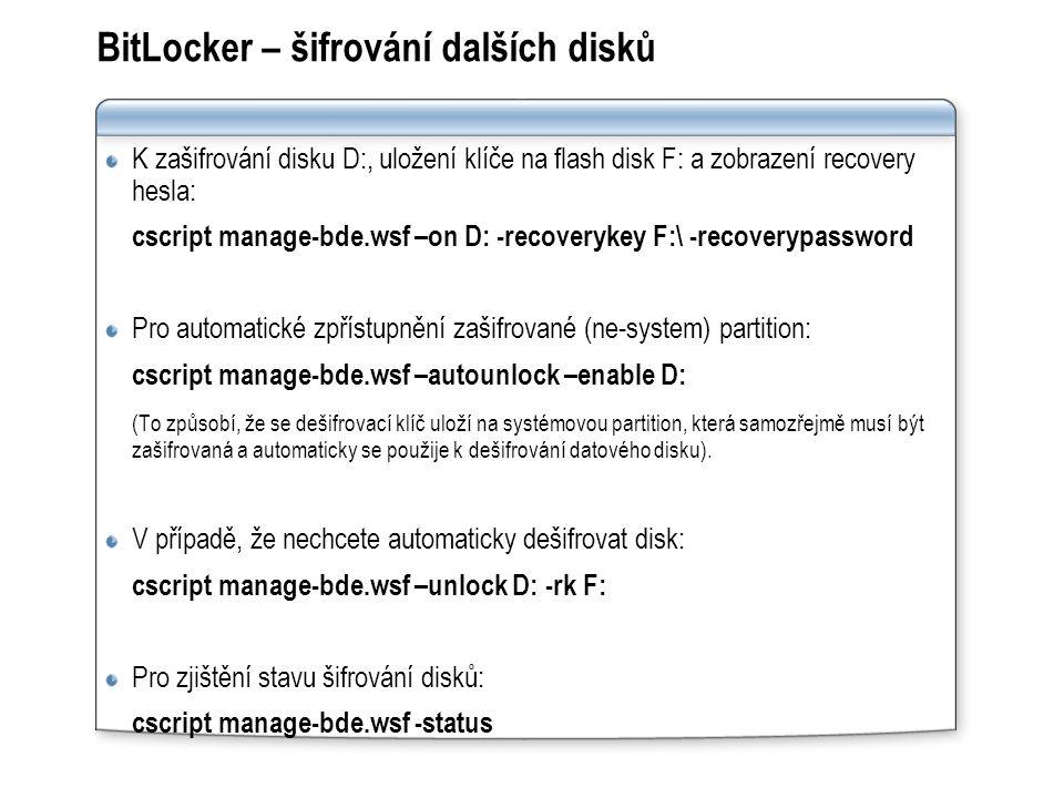 K zašifrování disku D:, uložení klíče na flash disk F: a zobrazení recovery hesla: cscript manage-bde.wsf –on D: -recoverykey F:\ -recoverypassword Pro automatické zpřístupnění zašifrované (ne-system) partition: cscript manage-bde.wsf –autounlock –enable D: (To způsobí, že se dešifrovací klíč uloží na systémovou partition, která samozřejmě musí být zašifrovaná a automaticky se použije k dešifrování datového disku).