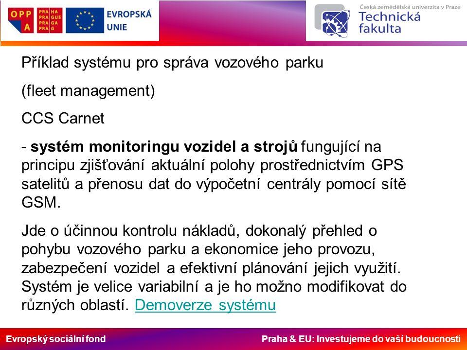 Evropský sociální fond Praha & EU: Investujeme do vaší budoucnosti Příklad systému pro správa vozového parku (fleet management) CCS Carnet - systém mo