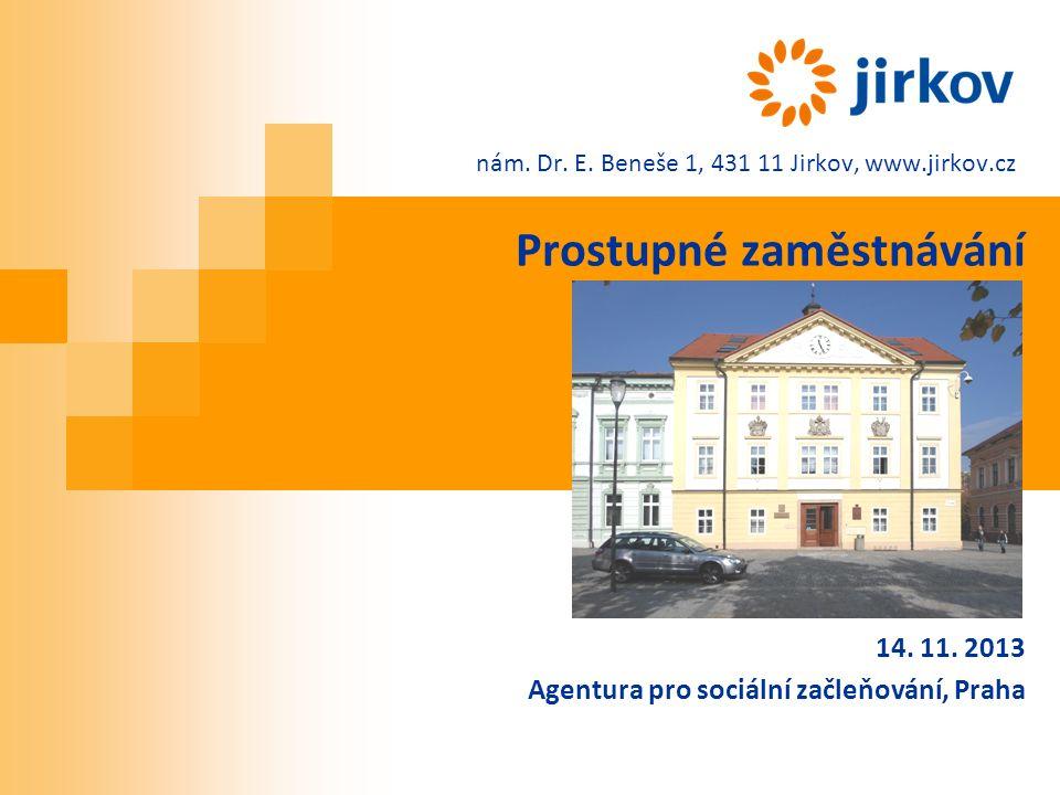 nám. Dr. E. Beneše 1, 431 11 Jirkov, www.jirkov.cz Prostupné zaměstnávání 14.
