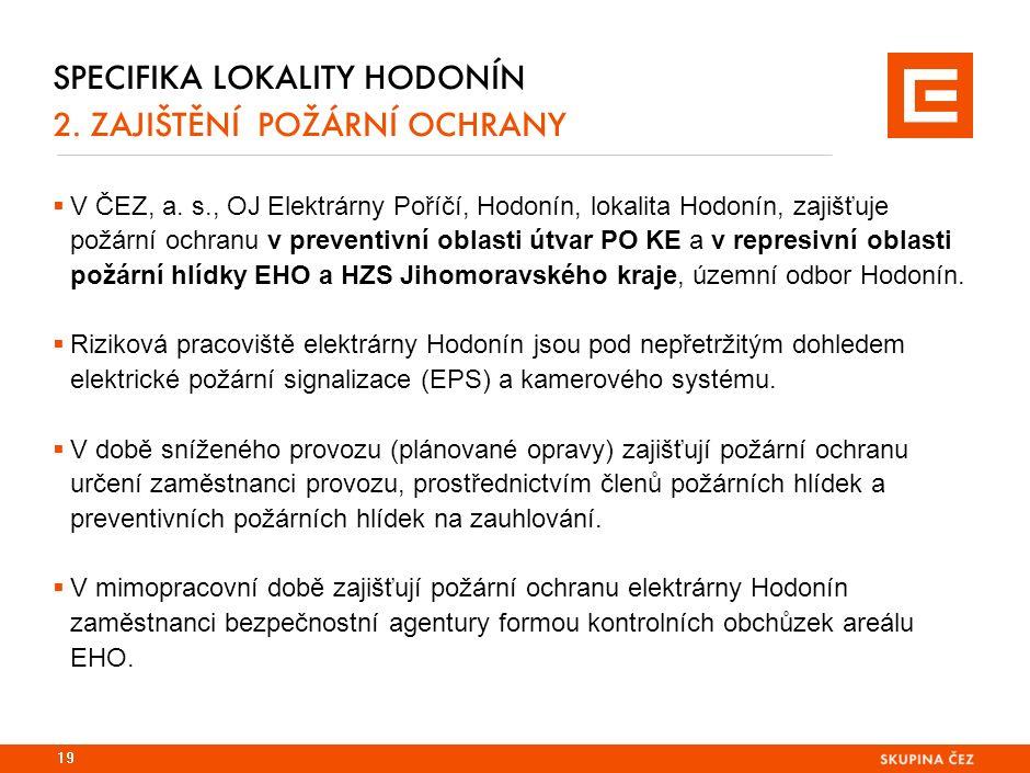 SPECIFIKA LOKALITY HODONÍN 2. ZAJIŠTĚNÍ POŽÁRNÍ OCHRANY  V ČEZ, a. s., OJ Elektrárny Poříčí, Hodonín, lokalita Hodonín, zajišťuje požární ochranu v p