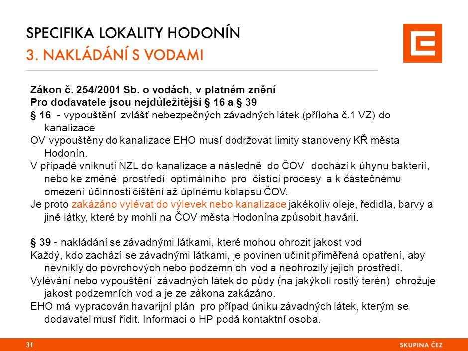31 SPECIFIKA LOKALITY HODONÍN 3.NAKLÁDÁNÍ S VODAMI Zákon č.